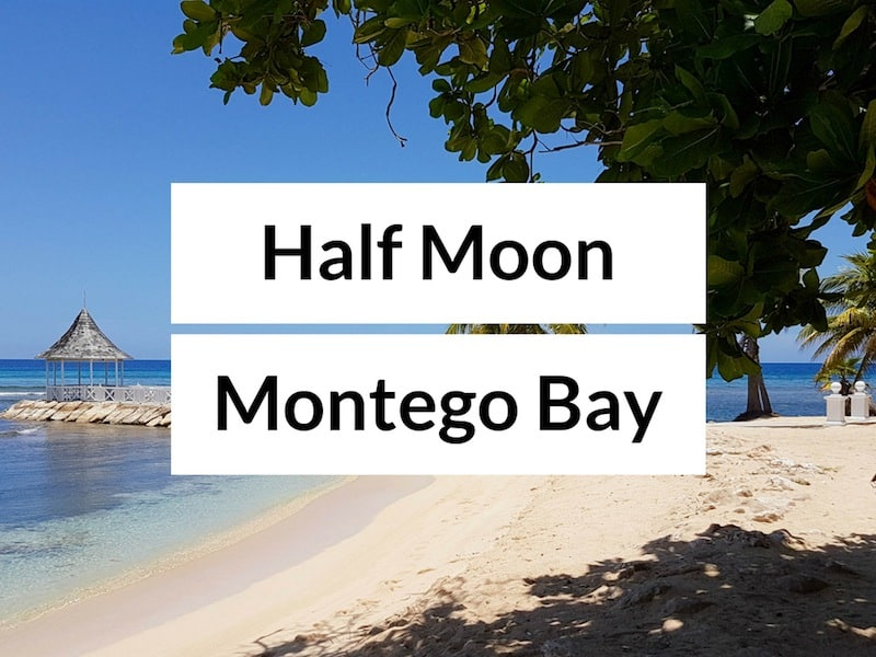 Half Moon Jamaica – Review of Half Moon Resort