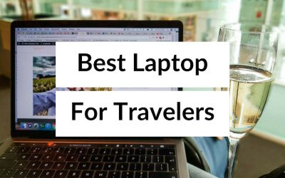 The Best Laptop For Travelers – How to Choose the Best Travel Laptop