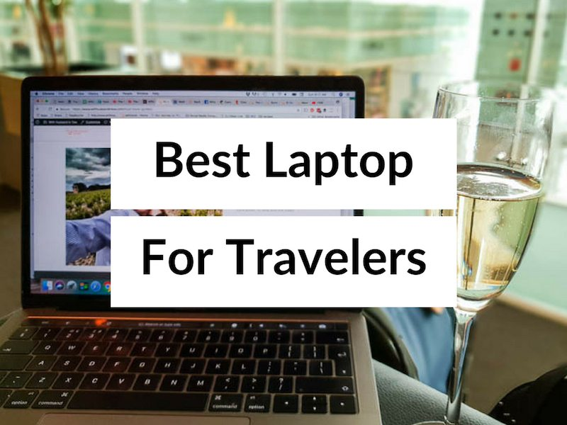 Best Laptop for Travelers - Travel Laptop