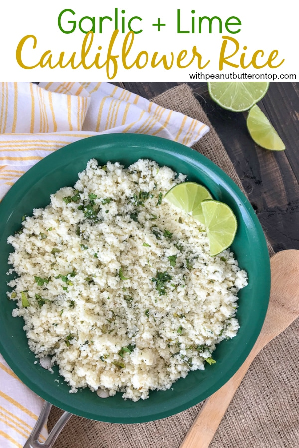 Garlic and Lime Cauliflower Rice-a delicious low-carb alternative to regular rice. This is a simple and easy-to-make side dish that uses fresh, healthy ingredients. I promise that you won't miss the rice too much! It is also great if you're looking for a comforting carb-filled meal, but without the hefty carb load! #cauliflower #cauliflowerrice #vegetables #sidedish #mexican #healthy | www.withpeanutbutterontop.com