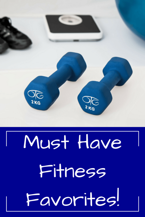 Must Have Fitness Favorites!