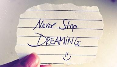 لا تتوقف عن الأحلام