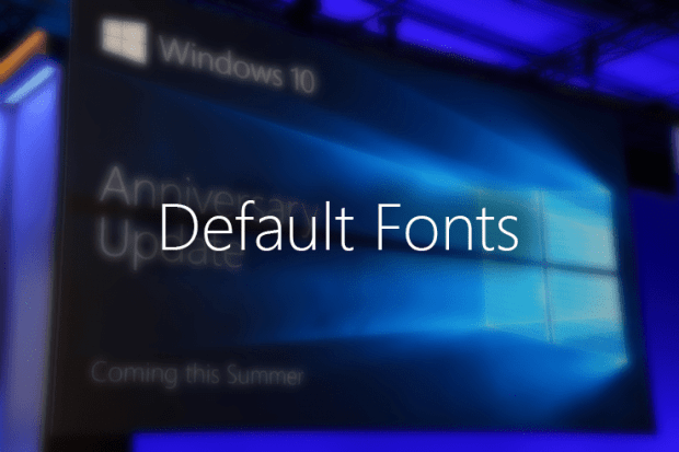 Windows 10 Pro Aniversary Fonts