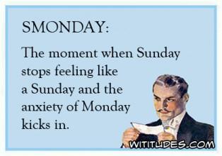 Smonday Moment Sunday Stops Feeling Like Sunday Anxiety