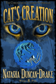 Cat's Creation by Natasha Duncan-Drake