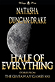 Half of Everything by Natasha Duncan-Drake