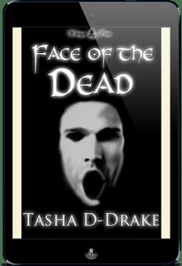 Face of The Dead by Tasha D-Drake