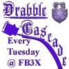 Drabble Cascade