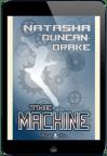 The Machine by Natasha Duncan-Drake