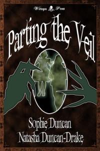 Parting the Veil by Sophie Duncan & Natasha Duncan-Drake
