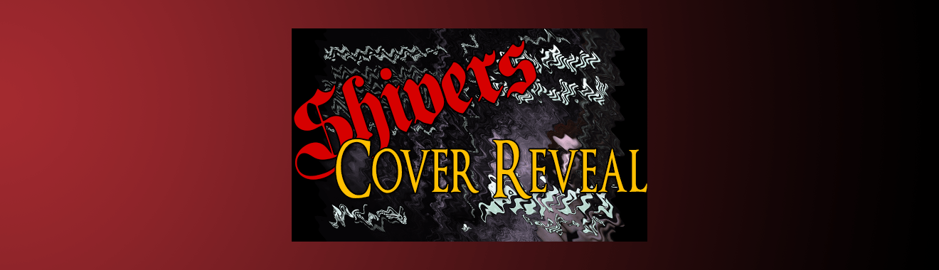 Feature Image for Shivers Cover Reaveal