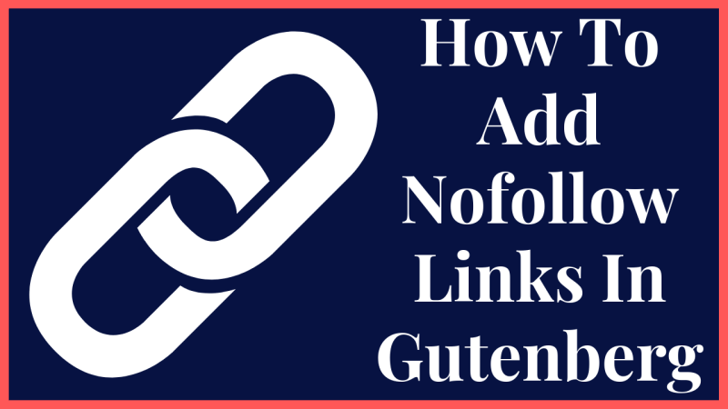 How To Add Nofollow Links In Gutenberg