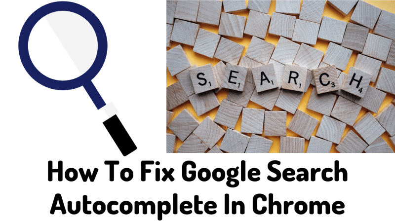 How To Fix Google Search Autocomplete In Chrome