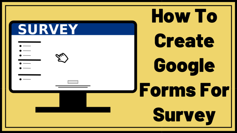 How To Create Google Forms For Survey