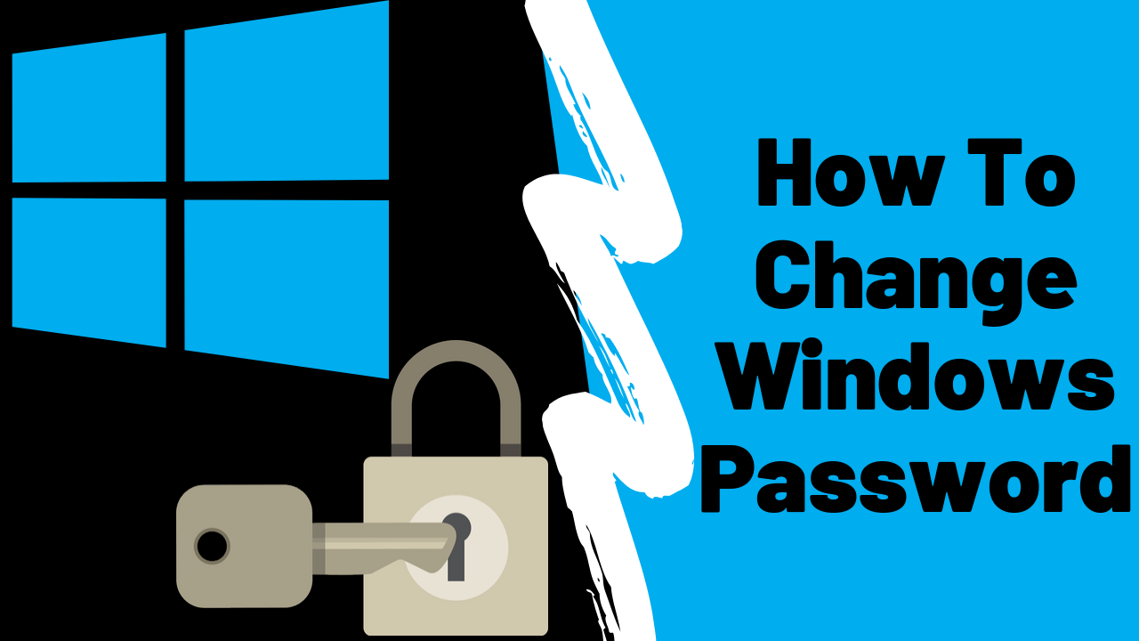 How To Change Windows Password