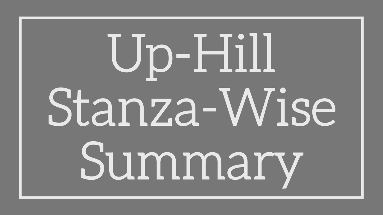 Up-Hill Stanza-Wise Summary