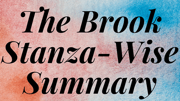 The Brook Stanza-Wise Summary