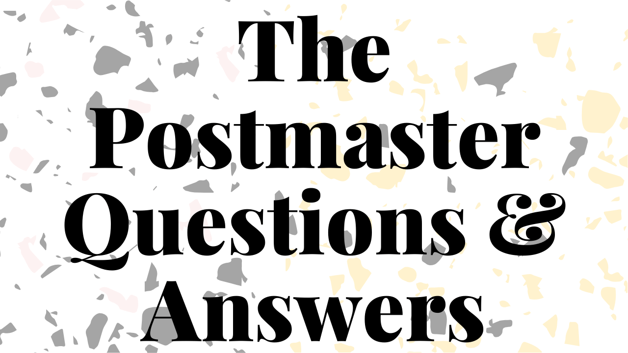 The Postmaster Questions & Answers