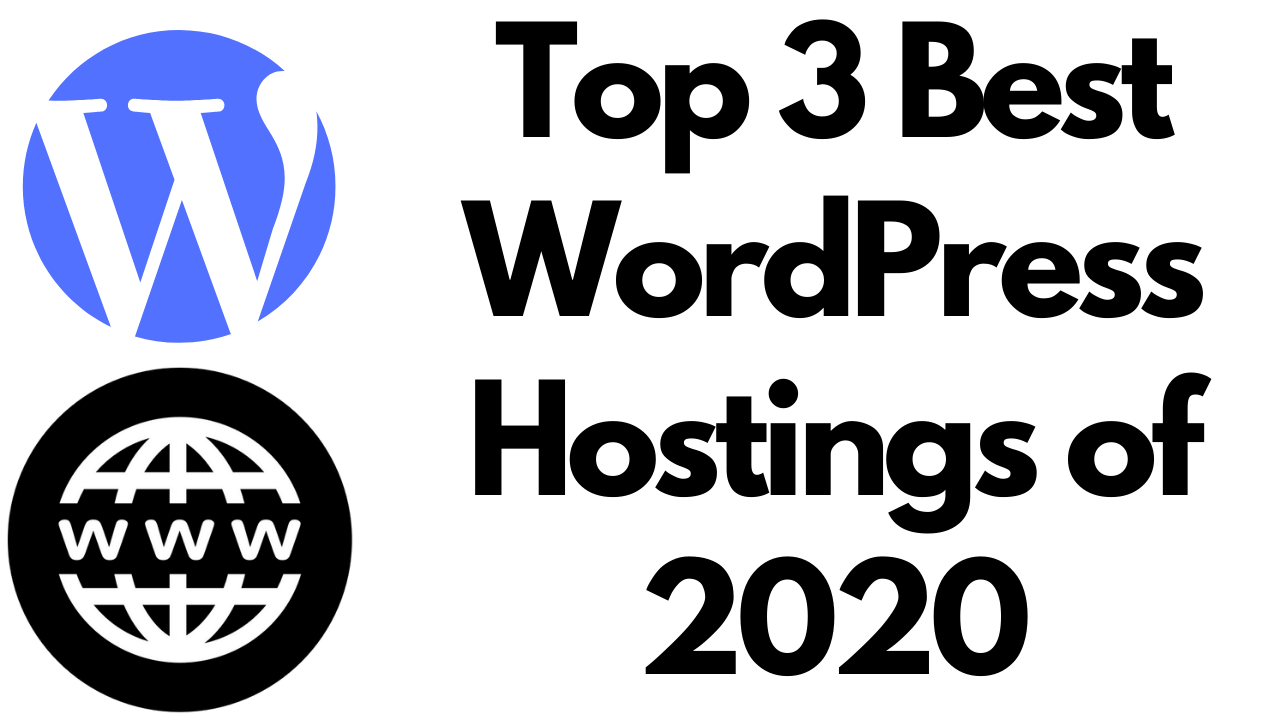 Top 3 Best WordPress Hostings of 2020
