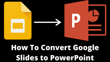 How To Convert Google Slides to PowerPoint