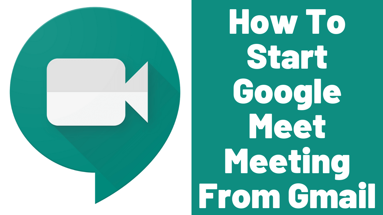 How To Start Google Meet Meeting From Gmail