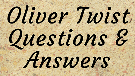 Oliver Twist Questions & Answers