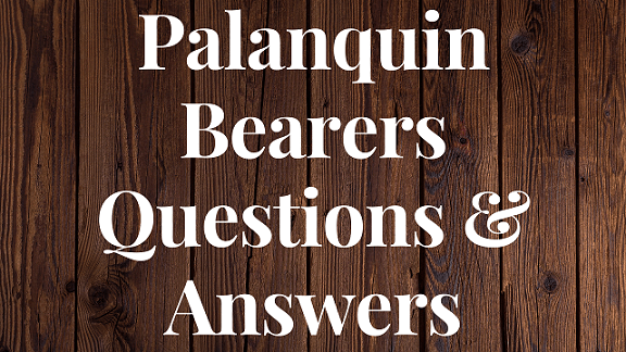 Palanquin Bearers Questions & Answers