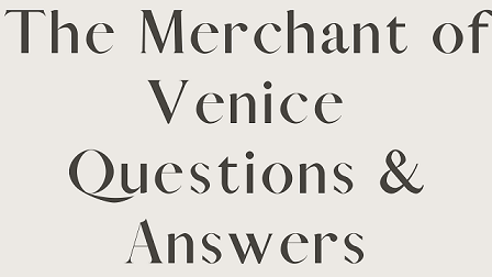 The Merchant of Venice Questions & Answers