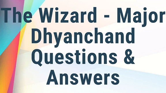 The Wizard - Major Dhyan Chand Questions & Answers