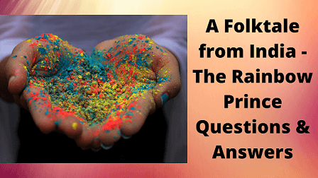 A Folktale from India - The Rainbow Prince Questions & Answers