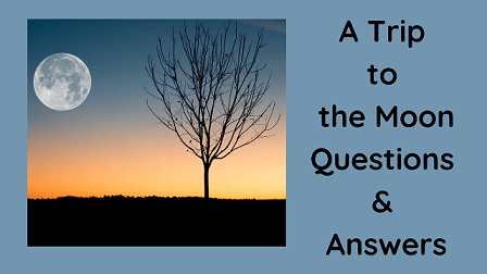 A Trip to the Moon Questions & Answers