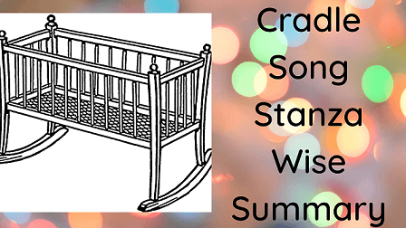 Cradle Song Stanza Wise Summary