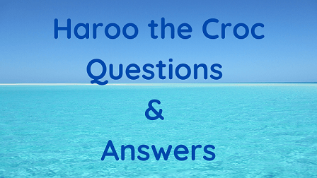 Haroo the Croc Questions & Answers
