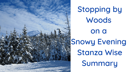 Stopping by Woods on a Snowy Evening Stanza Wise Summary