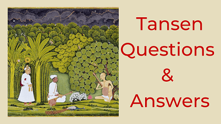 Tansen Questions & Answers
