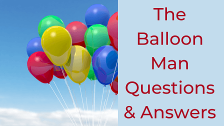 The Balloon Man Questions & Answers