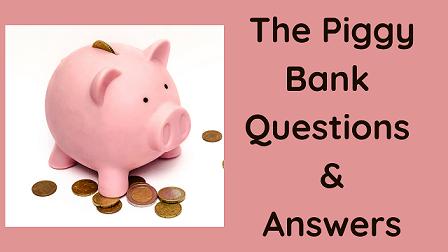 The Piggy Bank Questions & Answers