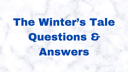 The Winter's Tale Questions & Answers