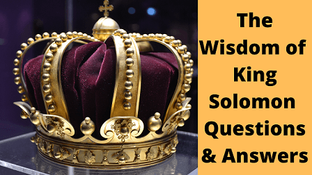 The Wisdom of King Solomon Questions & Answers