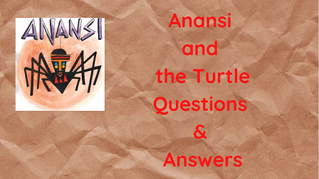 Anansi and the Turtle Questions & Answers