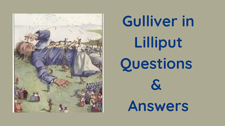 Gulliver in Lilliput Questions & Answers