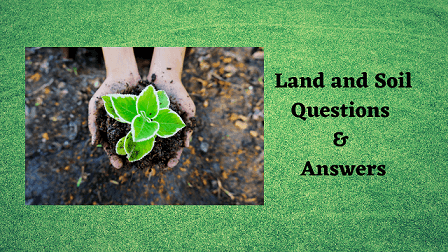 Land and Soil Questions & Answers