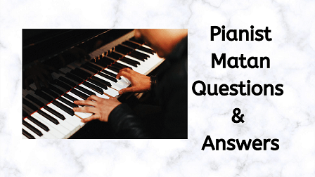 Pianist Matan Questions & Answers