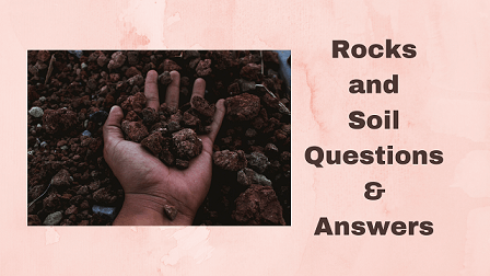 Rocks and Soil Questions & Answers