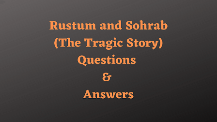 Rustum and Sohrab Questions & Answers