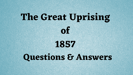 The Great Uprising of 1857 Questions & Answers