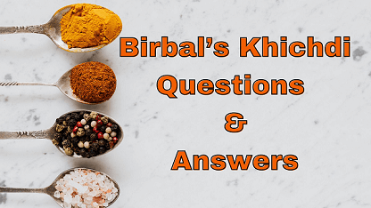 Birbal's Khichdi Questions & Answers