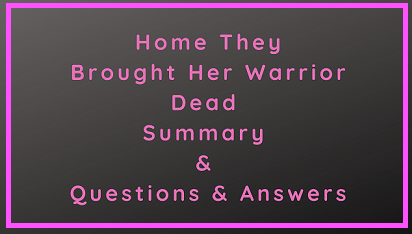 Home They Brought Her Warrior Dead Summary & Questions & Answers