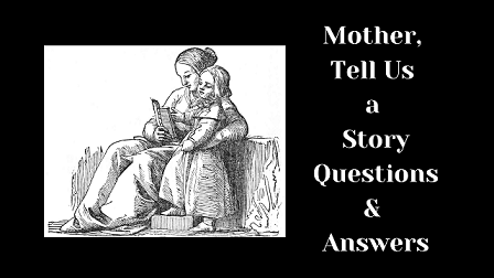 Mother Tell us a Story Questions & Answers
