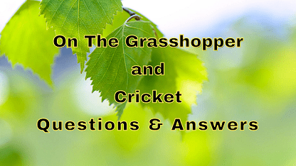 On The Grasshopper and Cricket Questions & Answers